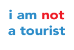 """""""i am not a tourist"""" (and why you shouldn't be either)"""