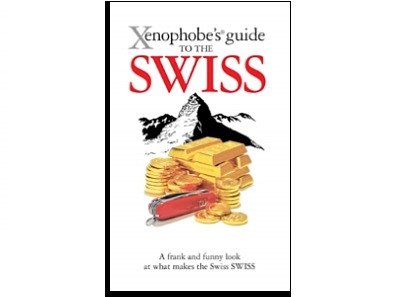Xenophobe's® Guides: A guide to the Swiss