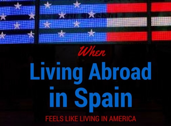 When living in Spain starts to feel like America