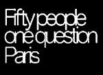 paris (im)perfect: Paris, 50 People, 1 Question (What Makes You Happy?)